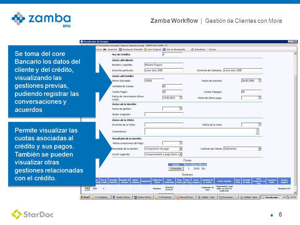 Se toma del core Bancario los datos del cliente y del crédito, visualizando las gestiones previas,