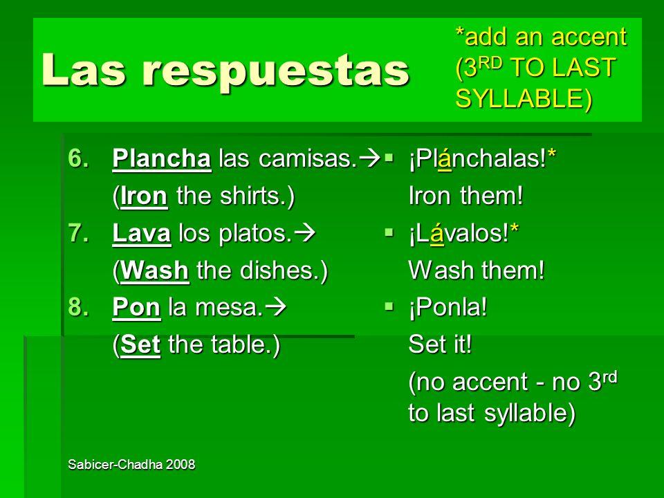 Las respuestas Práctica 6-8 *add an accent (3RD TO LAST SYLLABLE)