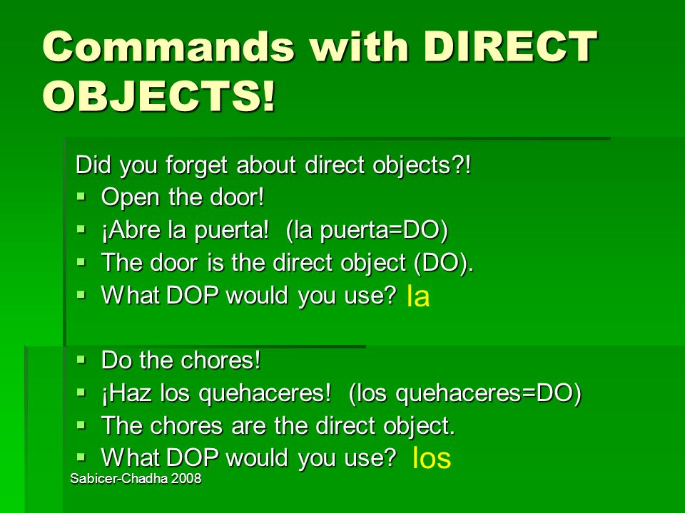 Commands with DIRECT OBJECTS!