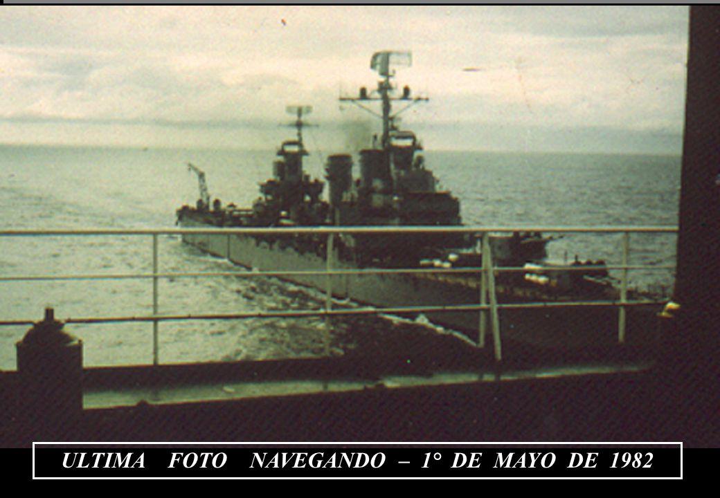 ULTIMA FOTO NAVEGANDO – 1° DE MAYO DE 1982