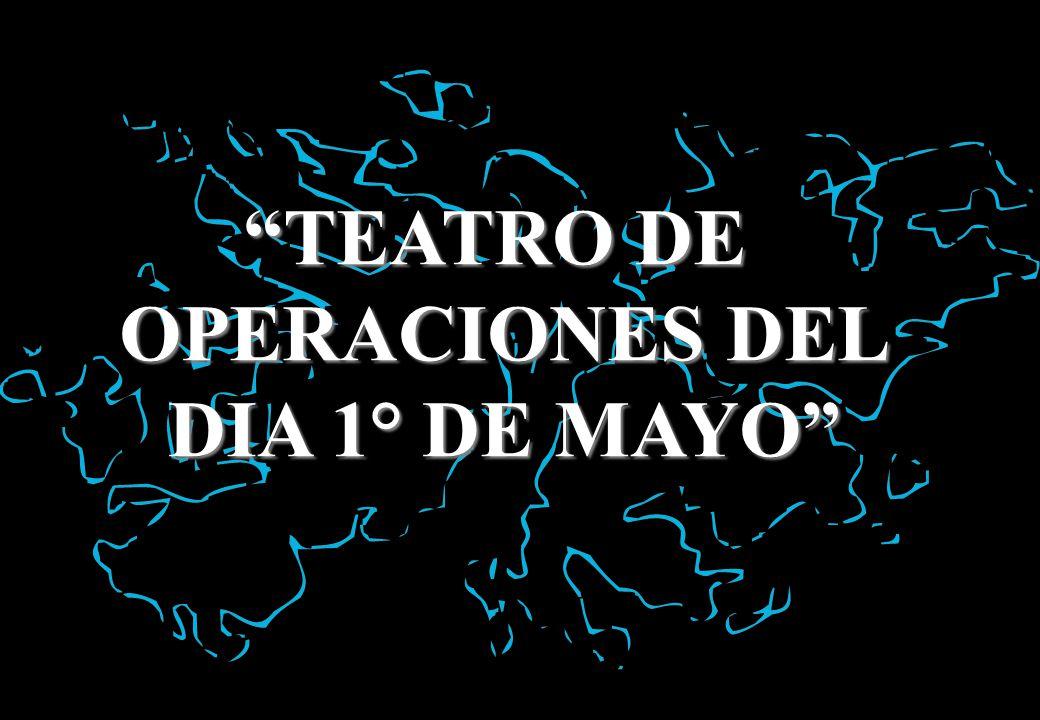 TEATRO DE OPERACIONES DEL DIA 1° DE MAYO