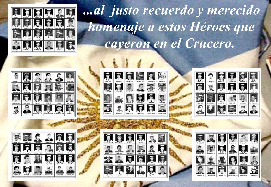 ...al justo recuerdo y merecido homenaje a estos Héroes que