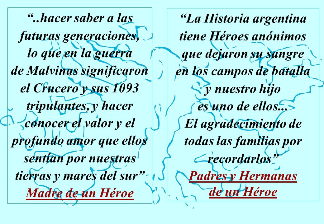 La Historia argentina tiene Héroes anónimos que dejaron su sangre