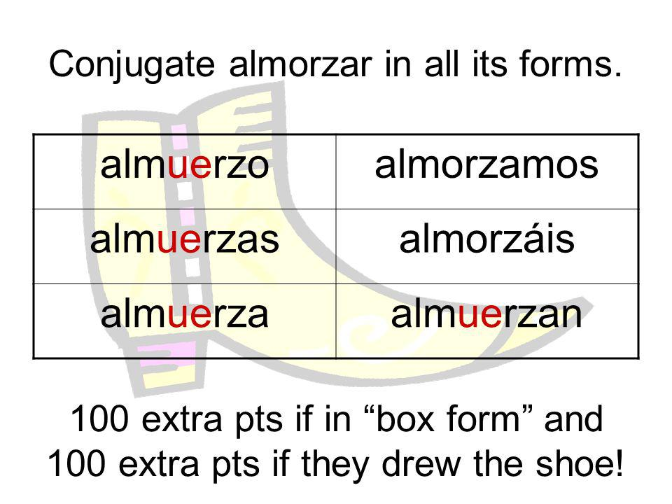 Conjugate almorzar in all its forms.