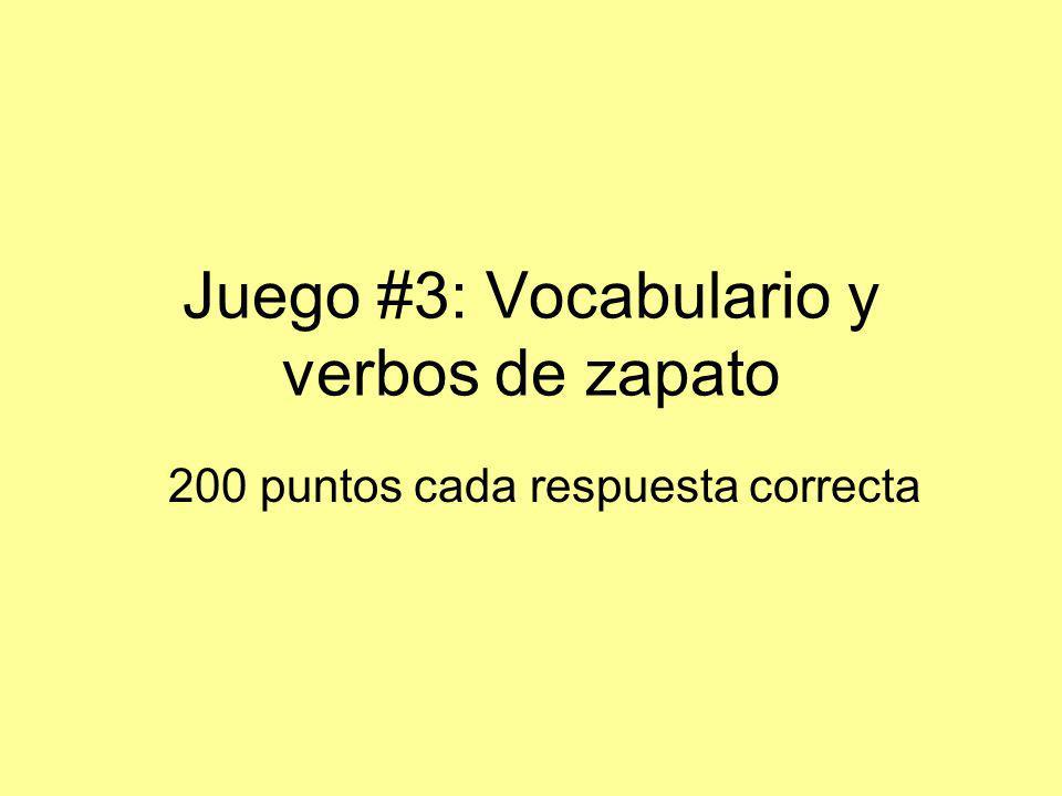 Juego #3: Vocabulario y verbos de zapato
