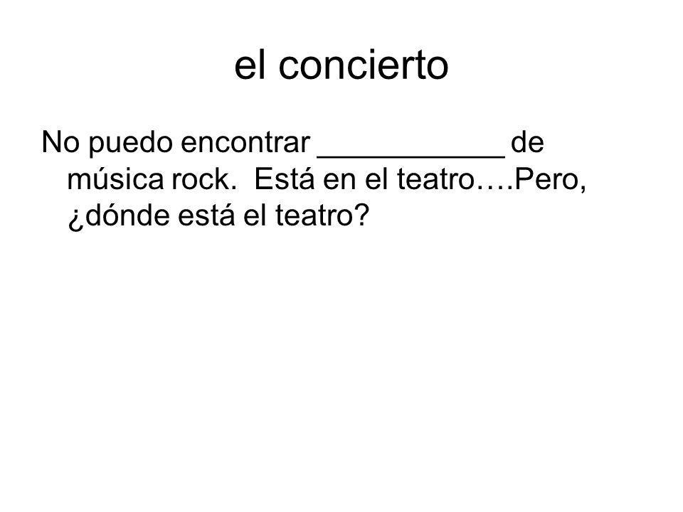 el conciertoNo puedo encontrar ___________ de música rock.
