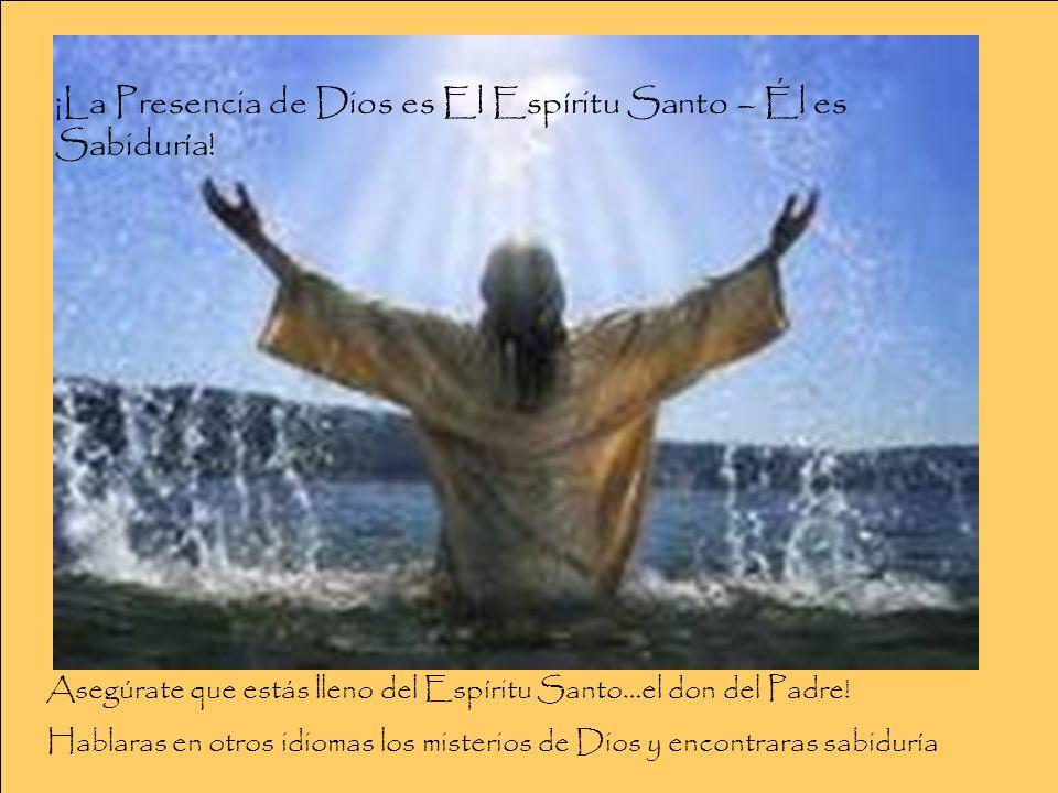 ¡La Presencia de Dios es El Espíritu Santo – Él es Sabiduría!