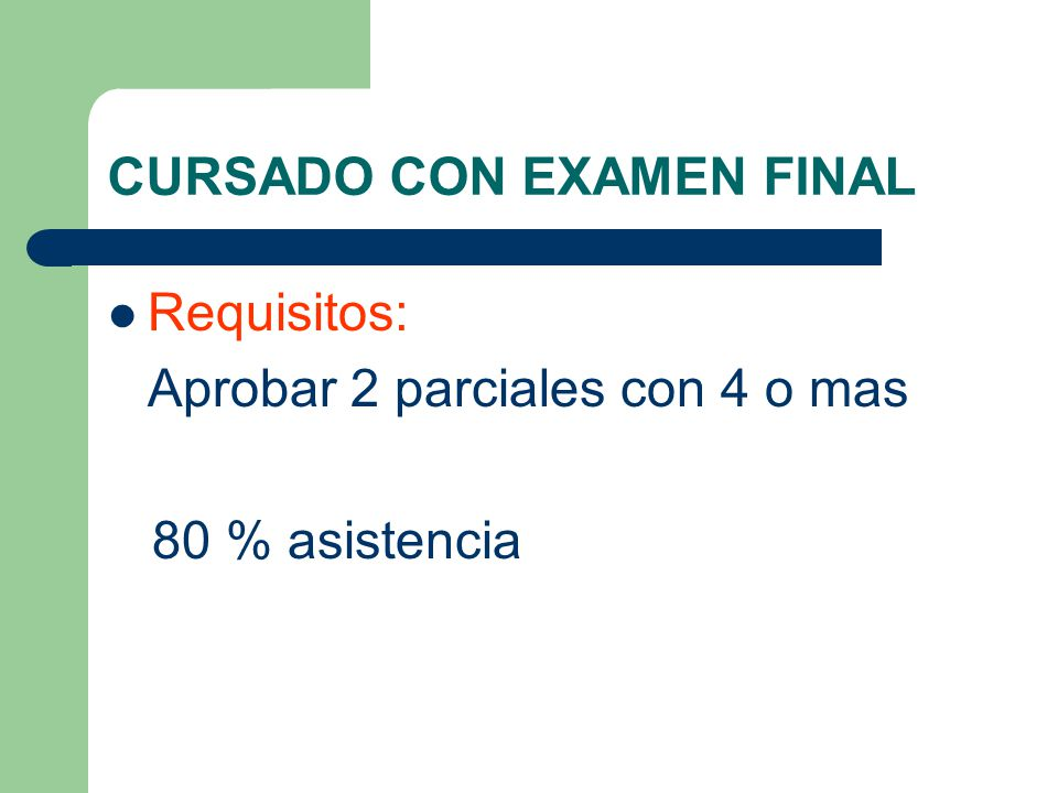 CURSADO CON EXAMEN FINAL