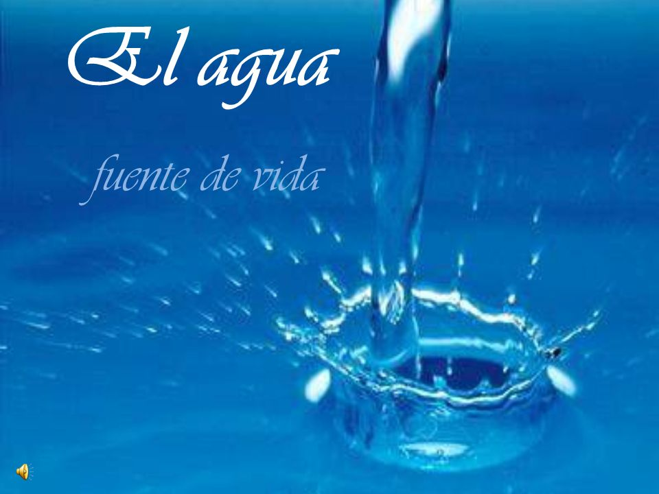 El agua fuente de vida