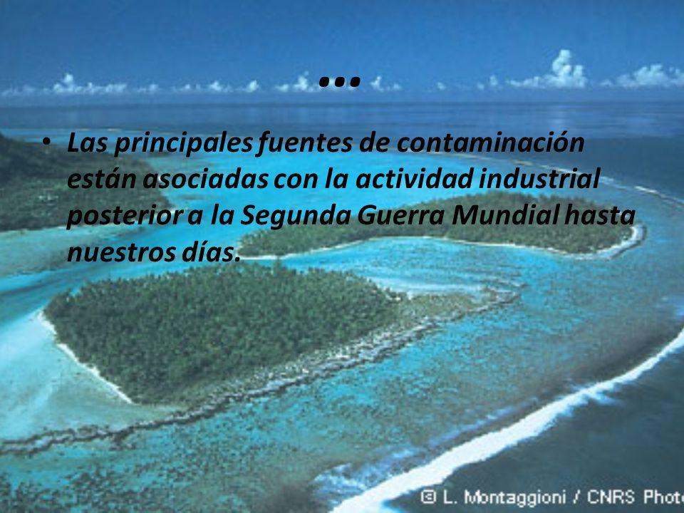 … Las principales fuentes de contaminación están asociadas con la actividad industrial posterior a la Segunda Guerra Mundial hasta nuestros días.