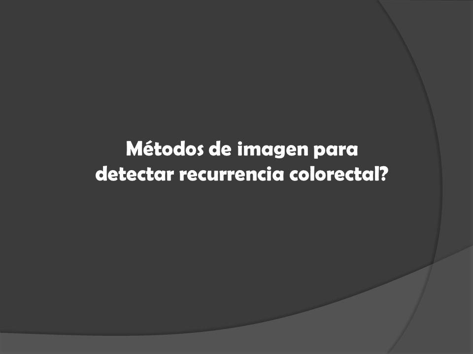 Métodos de imagen para detectar recurrencia colorectal