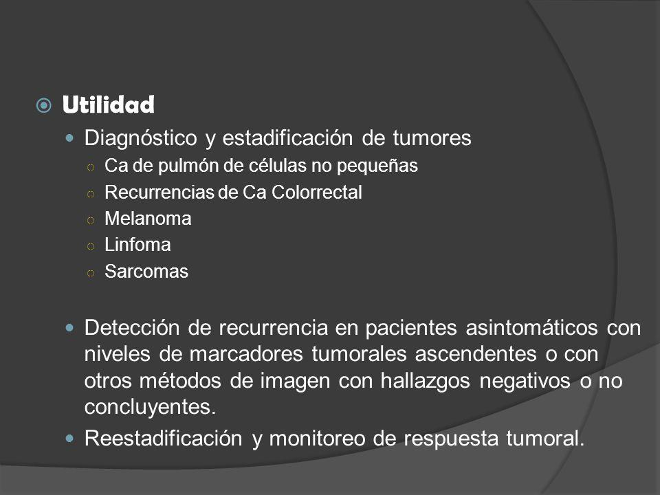 Utilidad Diagnóstico y estadificación de tumores
