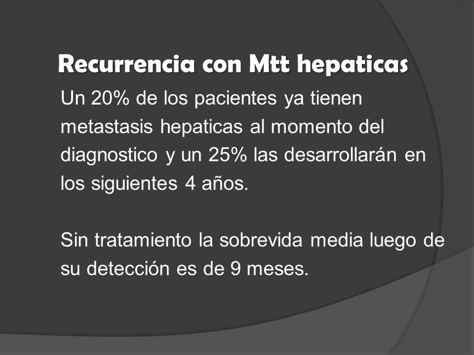 Recurrencia con Mtt hepaticas
