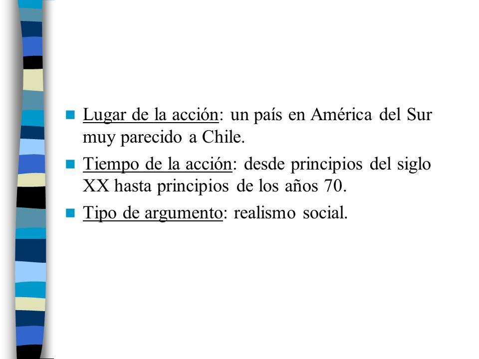 Lugar de la acción: un país en América del Sur muy parecido a Chile.