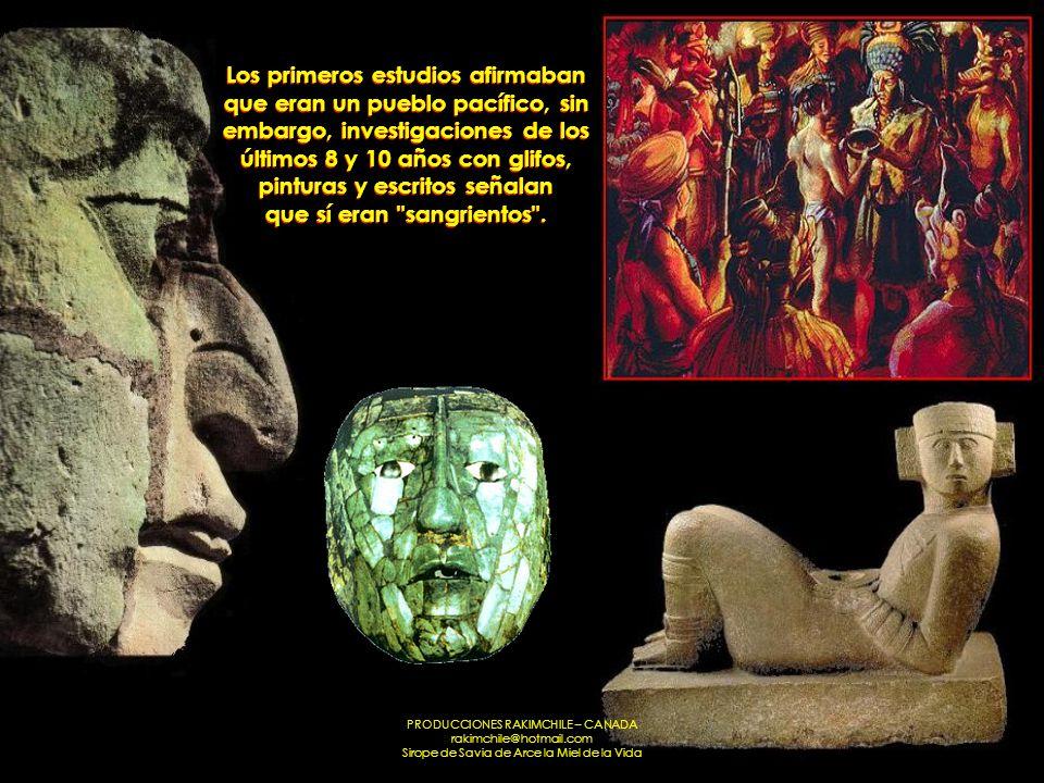 Los primeros estudios afirmaban que eran un pueblo pacífico, sin embargo, investigaciones de los últimos 8 y 10 años con glifos, pinturas y escritos señalan que sí eran sangrientos .