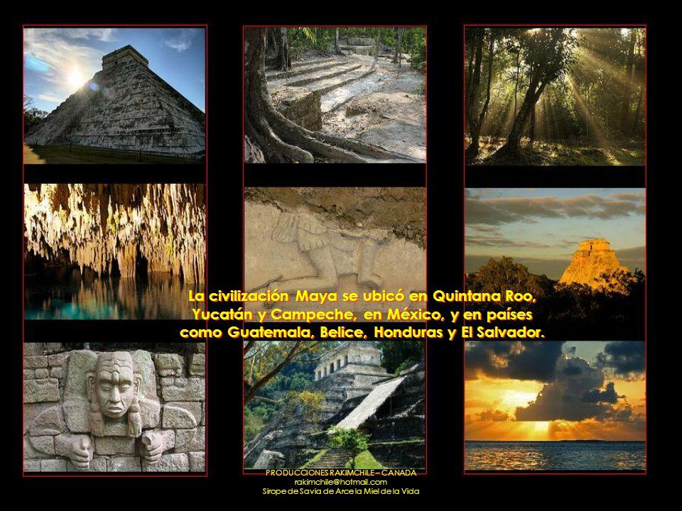 La civilización Maya se ubicó en Quintana Roo, Yucatán y Campeche, en México, y en países como Guatemala, Belice, Honduras y El Salvador.