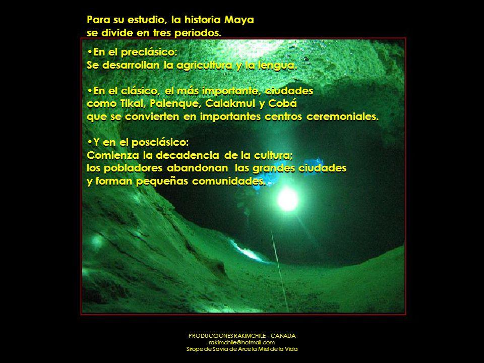 Para su estudio, la historia Maya se divide en tres periodos.