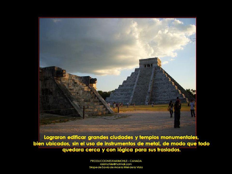 Lograron edificar grandes ciudades y templos monumentales, bien ubicados, sin el uso de instrumentos de metal, de modo que todo quedara cerca y con lógica para sus traslados.