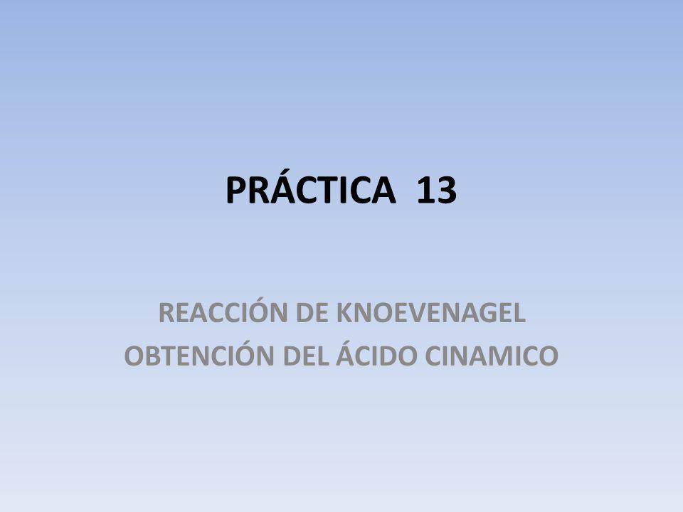 REACCIÓN DE KNOEVENAGEL OBTENCIÓN DEL ÁCIDO CINAMICO