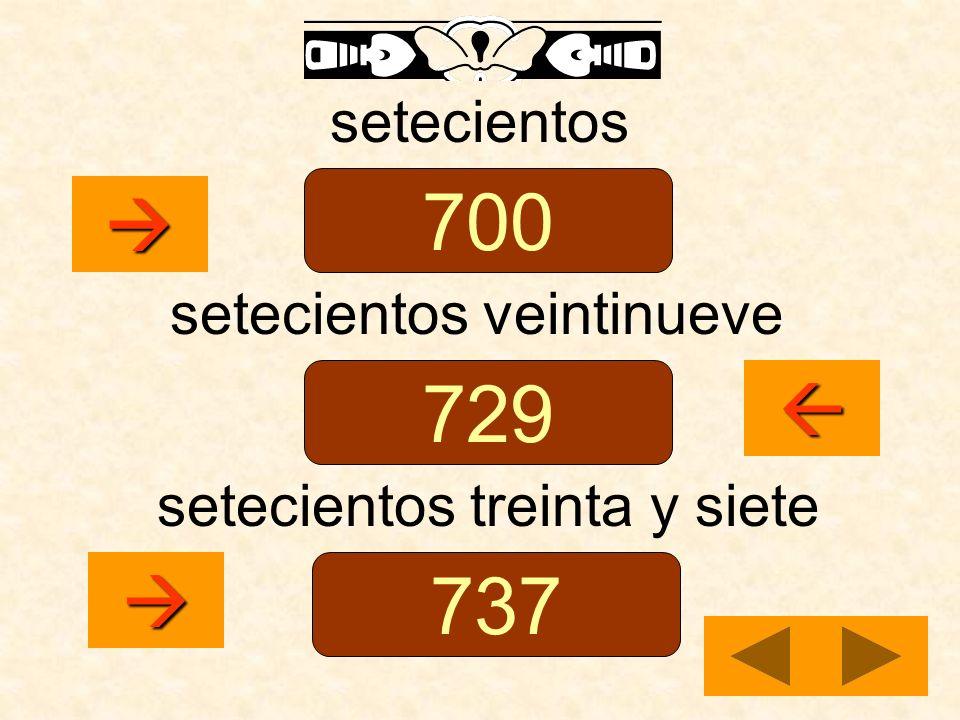 700 729 737    setecientos setecientos veintinueve
