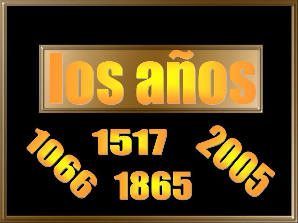 los años 1517 2005 1066 1865