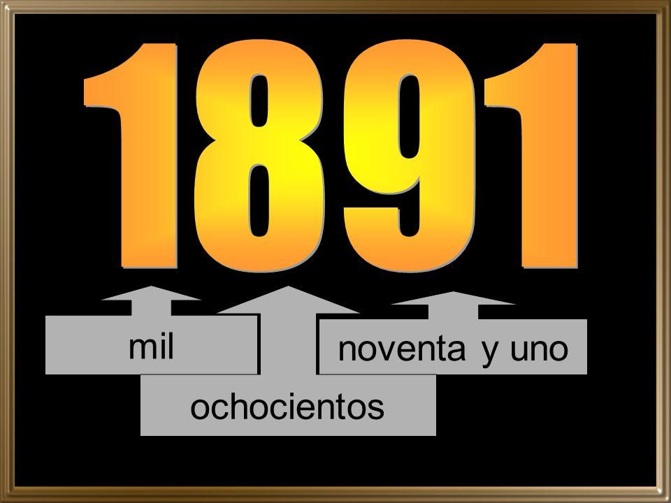 1891 mil ochocientos noventa y uno