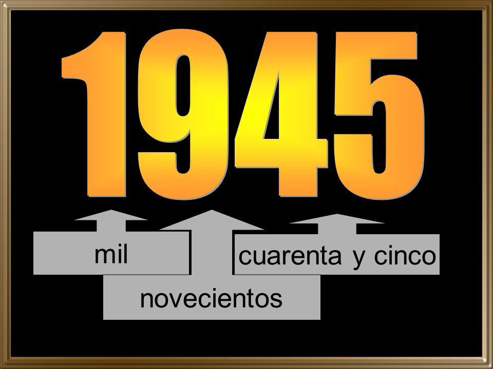 1945 mil novecientos cuarenta y cinco