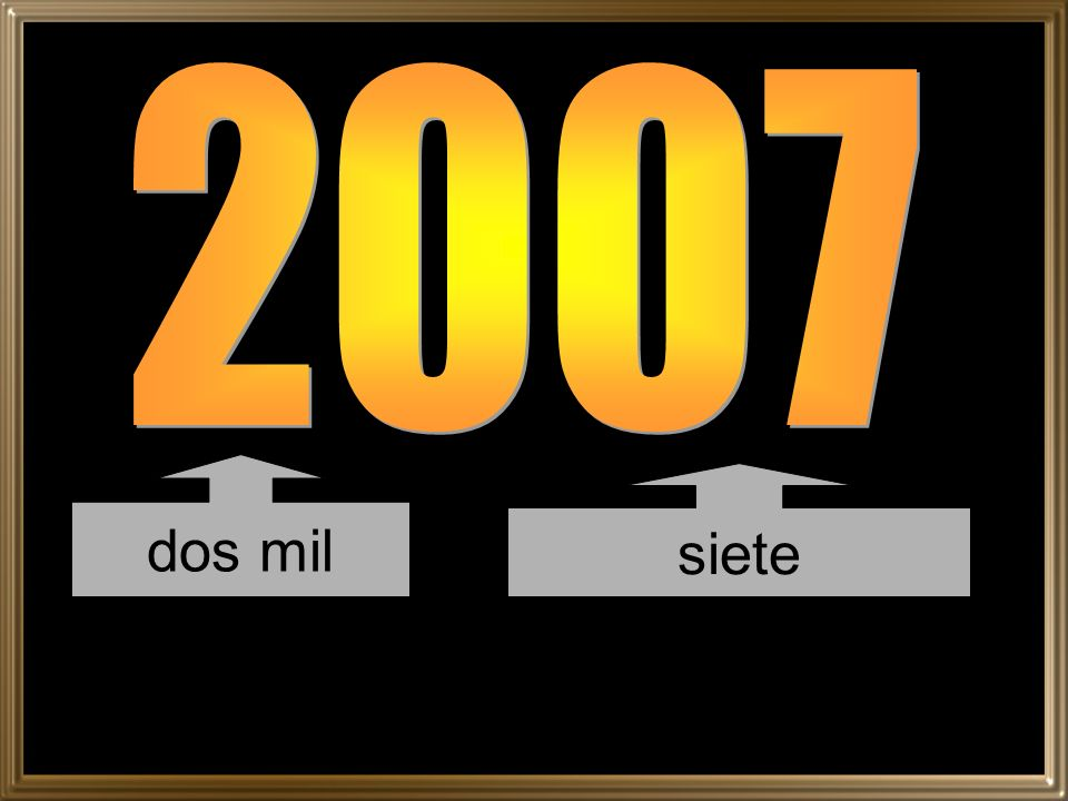 2007 dos mil siete