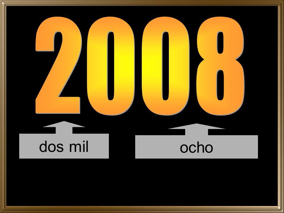 2008 dos mil ocho