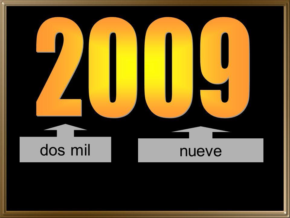2009 dos mil nueve