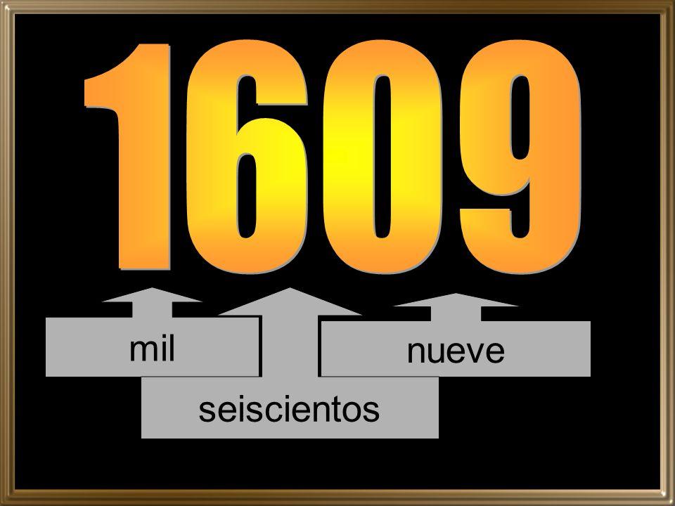 1609 mil seiscientos nueve