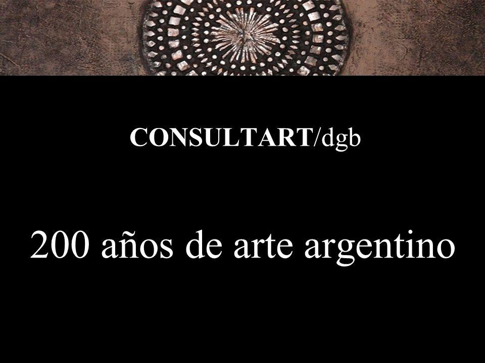 CONSULTART/dgb 200 años de arte argentino