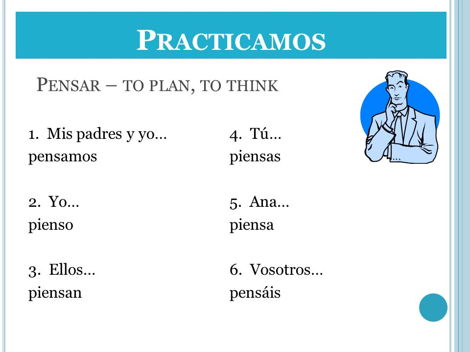 Pensar – to plan, to think