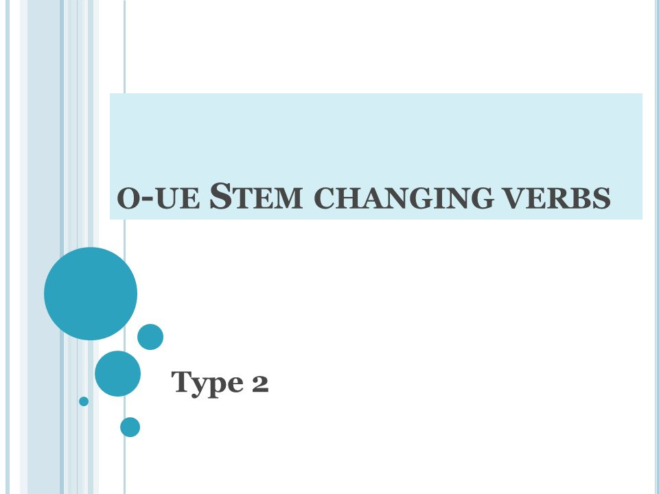o-ue Stem changing verbs
