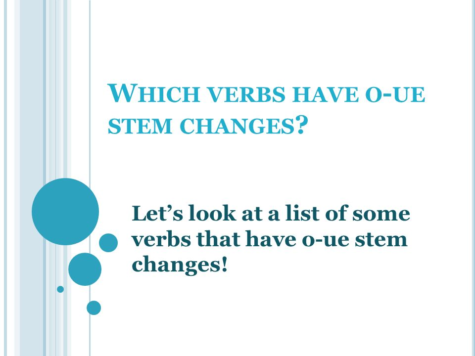 Which verbs have o-ue stem changes