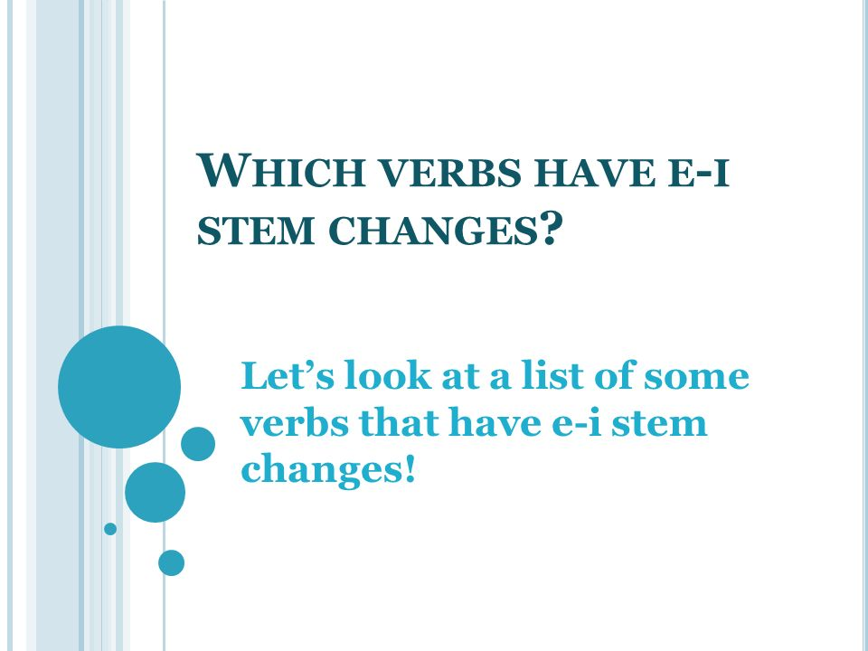 Which verbs have e-i stem changes