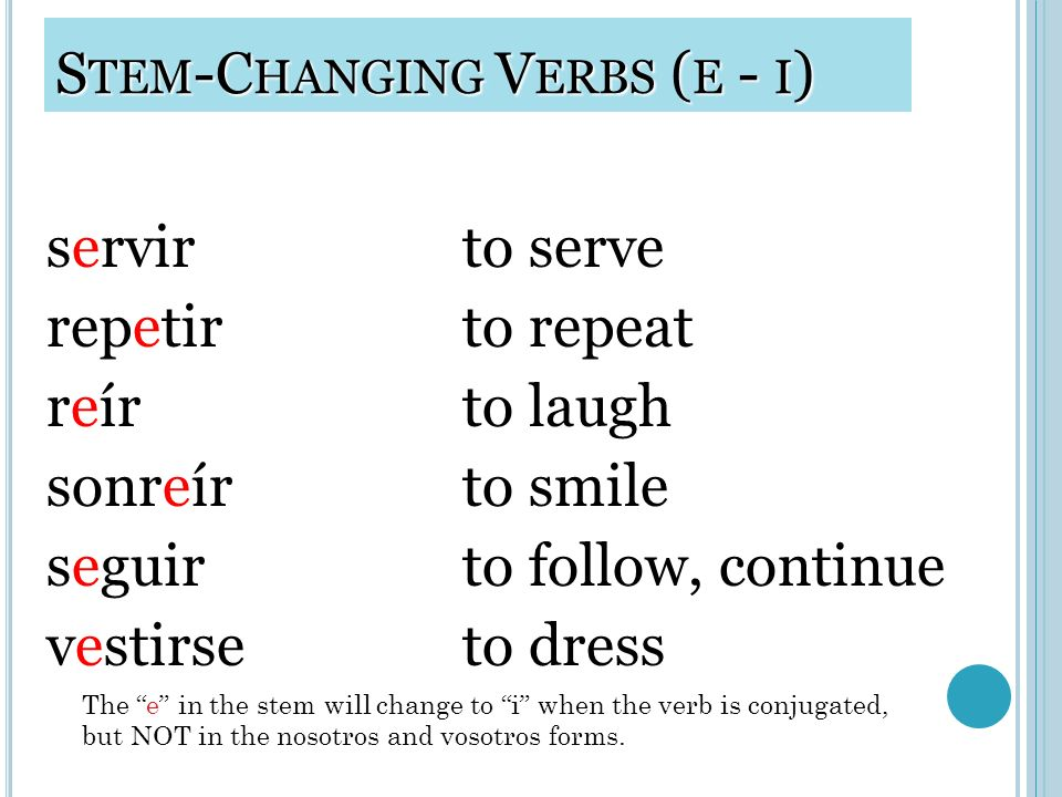 Stem-Changing Verbs (e - i)