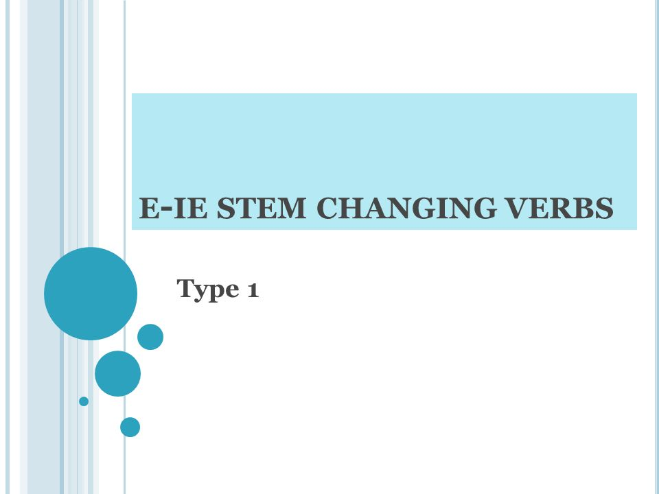 e-ie stem changing verbs