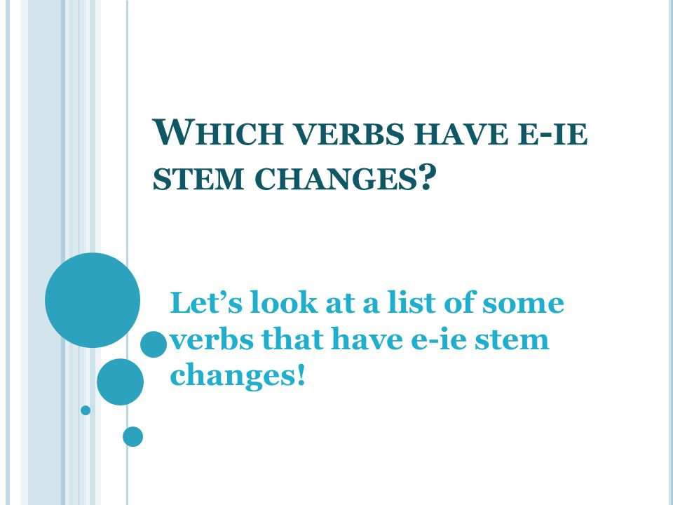 Which verbs have e-ie stem changes