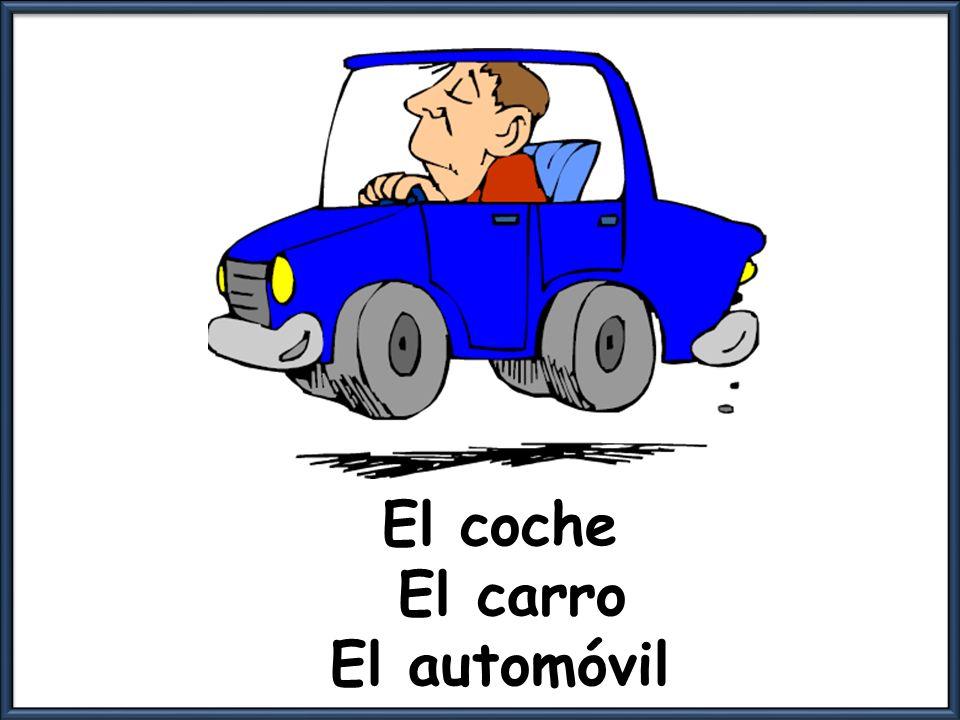 El coche El carro El automóvil