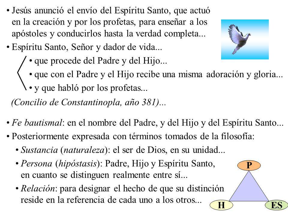 Jesús anunció el envío del Espíritu Santo, que actuó en la creación y por los profetas, para enseñar a los apóstoles y conducirlos hasta la verdad completa...