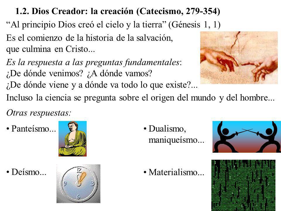 1.2. Dios Creador: la creación (Catecismo, 279-354)
