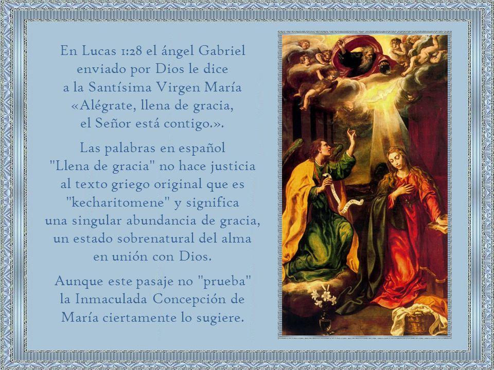 En Lucas 1:28 el ángel Gabriel enviado por Dios le dice