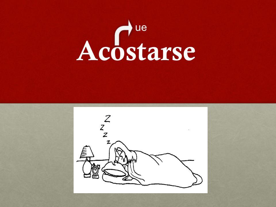 ue Acostarse