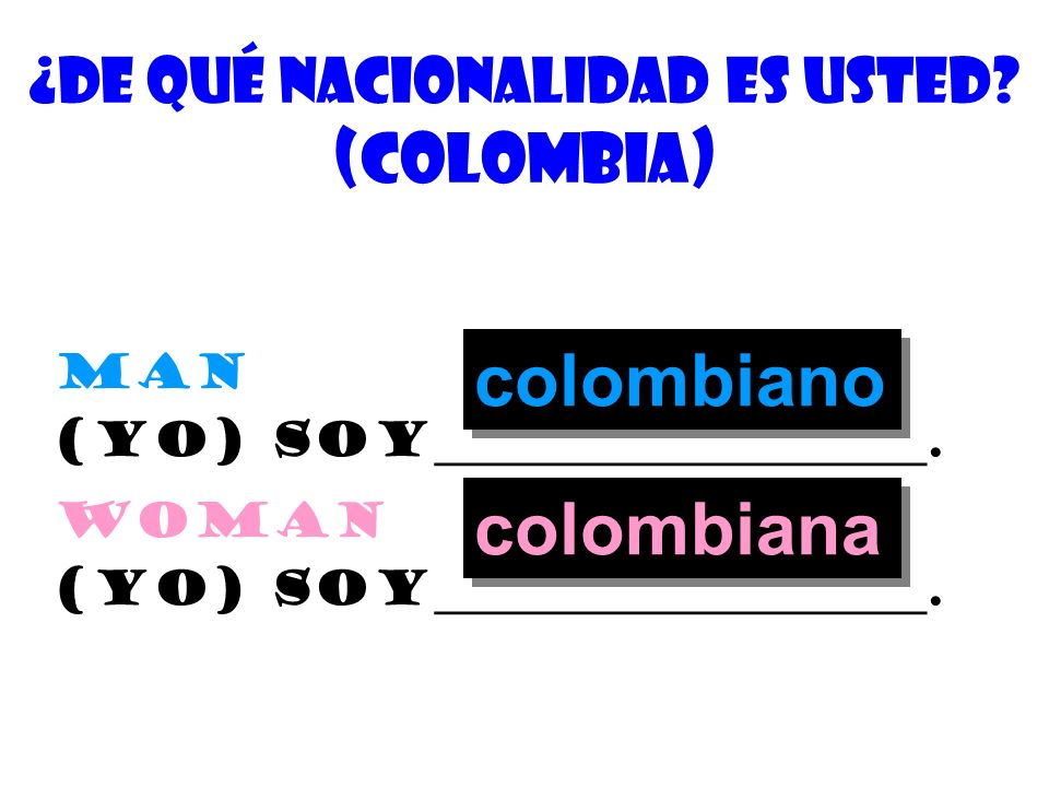 ¿De quÉ nacionalidad es usted (colombia)