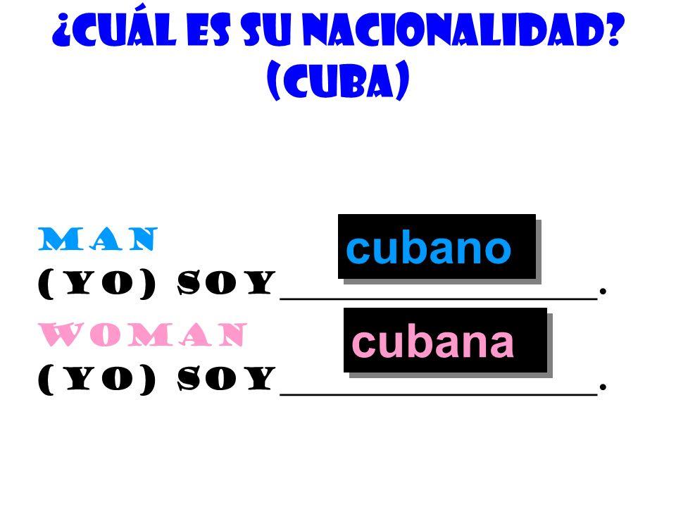 ¿cuÁl es su nacionalidad (Cuba)