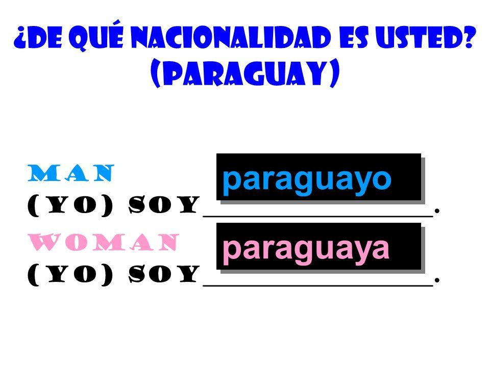 ¿De quÉ nacionalidad es usted (paraguay)