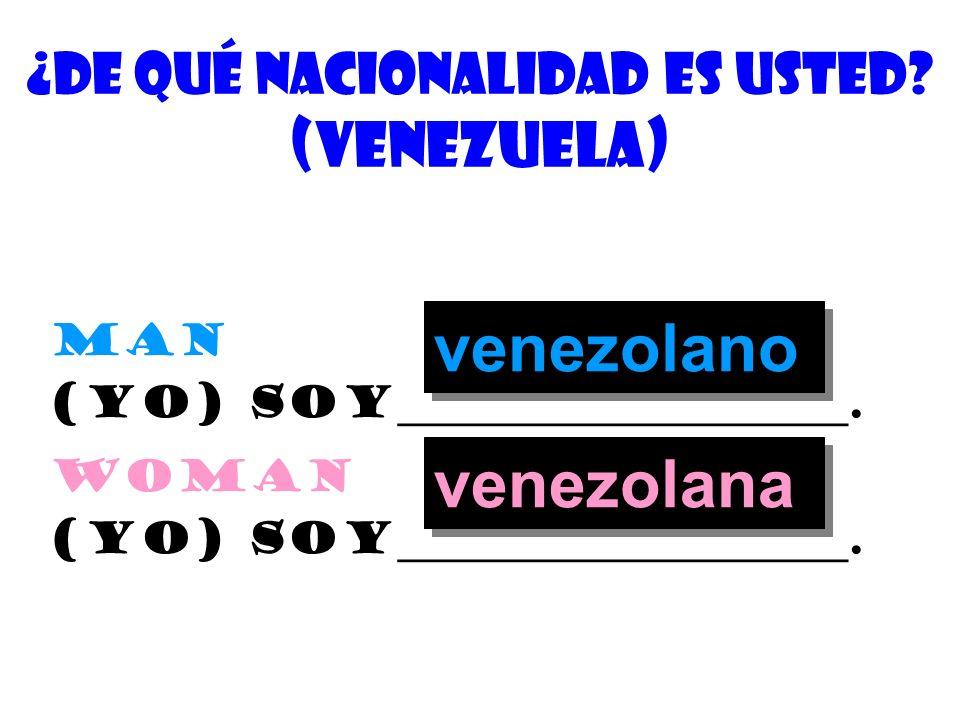 ¿De quÉ nacionalidad es usted (Venezuela)