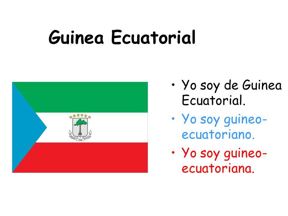 Guinea Ecuatorial Yo soy de Guinea Ecuatorial.