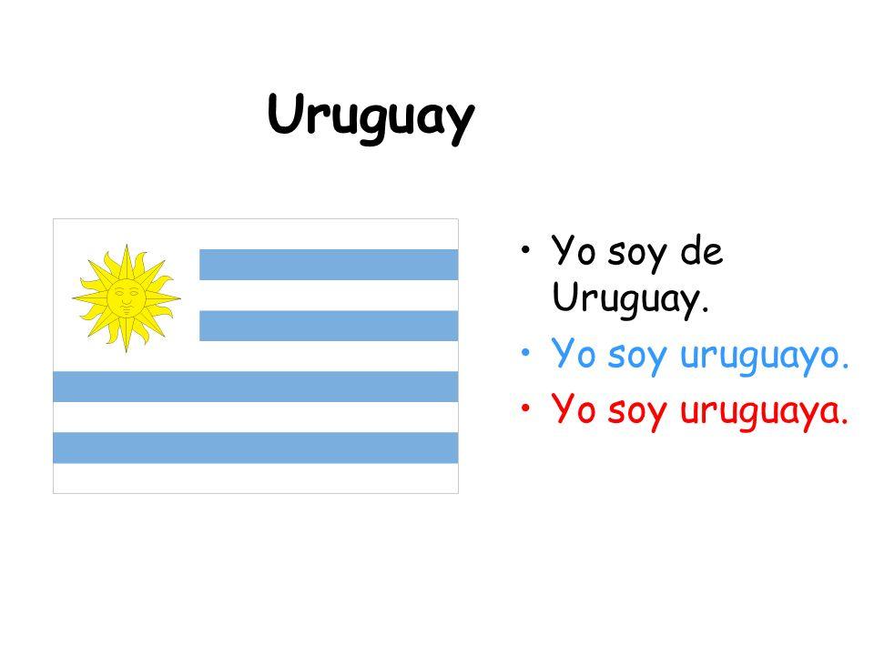 Uruguay Yo soy de Uruguay. Yo soy uruguayo. Yo soy uruguaya.